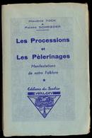 Les Processions Et Les Pélérinages - Manifestations De Notre Folklore. - Belgique