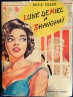 Maurice Dekobra - Lune De Miel à Shanghaï - Éditions Du Scorpion - ( 1958 ) . - Bücher, Zeitschriften, Comics