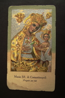 Maria Santissima  DI Costantinopoli    SANTO SANCTUS SAINT      IMAGE PIEUSES  ANDACHTSBILD  ANCIEN - Devotion Images