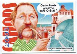 VEYRI - CAHORS Carte Pirate - 2003 - José Bové  - OGM - Voir Scan - Veyri, Bernard