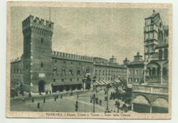 FERRARA - PIAZZA TRENTO E TRIESTE - TORRE DELLA VITTORIA  VIAGGIATA FG - Ferrara