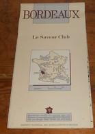 Bordeaux. Cartes Des Millésimes Du Savour Club. - Cartes