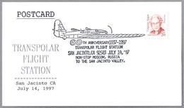 60th Anniv. TRANSPOLAR FLIGHT -  Non-Stop MOSCOW, Russia To SAN JACINTO VALLEY, USA. San Jacinto CA 1997 - Vuelos Polares