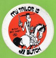 MY TAYLOR IS BUTCH * COW BOY * AUTOCOLLANT A275 * - Autocollants