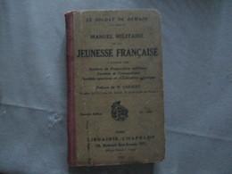 LE SOLDAT DE DEMAIN MANUEL MILITAIRE DE LA JEUNESSE FRANCAISE A L'USAGE DES SOCIETES DE PREPARATION MILITAIRE 1922 - Livres