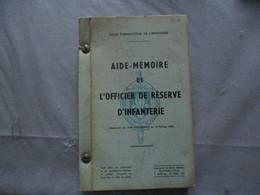 AIDE-MEMOIRE DE L'OFFICIER DE RESERVE D'INFANTERIE ECOLE D'APPLICATION DE L'INFANTERIE 1955 - Livres