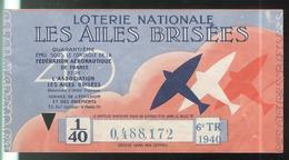 Billet De Loterie 1/40 ème Loterie Nationale - Les Ailes Brisées - 6ème Tranche 1940 - Billets De Loterie