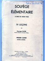 Solfège Elémentaire à 1 Ou 2 Voix 30 Leçons Par Georges Favre (Inspecteur Général De L'Instruction Publique) 6eme - Musique & Instruments