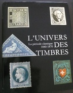 L'Univers Des Timbres - La Periode Classique - 1840-1870 - 340 Pages - Port 5€ - Specialized Literature
