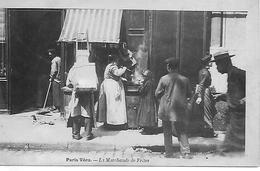 PARIS VECU  édition 1900 LA MARCHANDE DE FRITES  Très Très Bon état - Petits Métiers à Paris