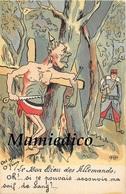 Humour Satirique  N°6. Guerre 14/18 . Soldat Allemand Crucifié - Humoristiques