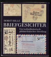 Horst Hille - Briefgesichter - Ein Kulturhistorisch-philatelistischer Streifzug - 1985 - Gebraucht - Autres