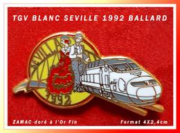 """ANCIEN PIN'S TGV BALLARD : Version BLANCHE Et GRISE Du TGV """"SEVILLE"""" 1992, Signé BALLARD, Doré à L'Or Fin, 4X2,4cm - TGV"""