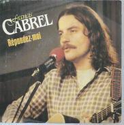 """45 Tours SP - FRANCIS CABREL  - CBS 1946 -  """" REPONDEZ-MOI """" + 1 ( Label Plastique ) - Vinyles"""