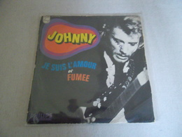 VINYLE 45 T JOHNNY HALLYDAY JE SUIS L'AMOUR ET FUMEE PHILIPS B 370 765 F - Rock