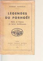 D23 - LEGENDES DU PORHOET - Récits Et Poèmes Du Terroir MORBIHANNAIS De Robert MAHIEUX - Poésie