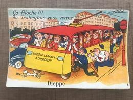 Carte à Systeme. Ça Filoche !!! Du Trolleybus Vous Verrez Dieppe - Dieppe