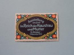 AUSSTELLUNG Am ZOO Im REICH Der HAUSFRAU Und Mutter 1913 ( Sluitzegel Timbres-Vignettes Picture Stamp Verschlussmarken ) - Cachets Généralité