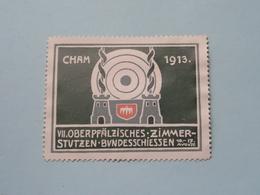 1913 CHAM VII  Oberpfälziches Zimmer Stutzen Bundesschie ( Sluitzegel Timbres-Vignettes Picture Stamp Verschlussmarken ) - Seals Of Generality