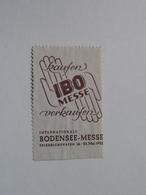"""Int. BODENSEE-MESSE 1952 """" IBO Messe """" Kaufen/Verkaufen ( Sluitzegel Timbres-Vignettes Picture Stamp Verschlussmarken ) - Seals Of Generality"""