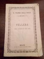 Libretto D'opera Velleda Milano Pirola 1864 Pagine 16 - Documentos Históricos