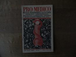 PRO MEDICO N° 4 ANNEE 1933 REVUE PERIODIQUE ILLUSTREE PRODUITS LAMBIOTTE FRERES VOIR SOMMAIRE - Sciences