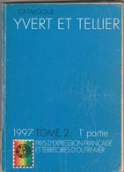 Catalogue Yvert & Tellier - Tome 2 (1re Partie) Colonies Françaises Avant Indépendance - 1997 (Lot 11) - Stamp Catalogues