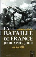 Guerre 39 45 : La Bataille De France Jour Après Jour (mai Juin 1940) Par Lormier (ISBN 9782749116358) - Guerre 1939-45