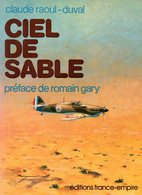 Guerre 39 45 : Ciel De Sable Par Claude Raoul Duval (préface Romain Gary) - Guerre 1939-45