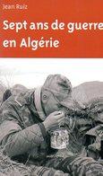 Guerre D'Algérie : Sept Ans De Guerre En Algérie Par Jean Ruiz (ISBN 9782845614285) - Livres