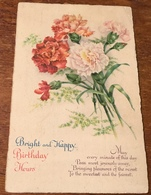Bright And Happy Birthday Hours , May Every Minute Of This Day........depicting Flowers - Birthday