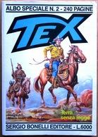 TEX : 2 Albums En Italien (Bonelli Ed.) > Albo Speciale #2 (Terra Senza Legge) & #4 (Piombo Rovente) - Bonelli