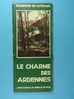 Excursions En Autocars Le Charme Des Ardennes (1934) - Dépliants Touristiques