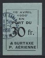 OO--390-. RARE ETIQUETTE 30F, EN PORT DÛ & SURTAXE De POSTE AERIENNE OBL. Du 18/04/1956, VEILLE DU MARIAGE PRINCIER - Airmail
