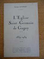 L'Eglise SAINT-GERMAIN De GAGNY 1839-1939 (1945) - Ile-de-France