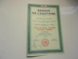 BANQUE DE L'AQUITAINE (titre De 1000 Actions De 100 Francs) Bordeaux , Gironde - Actions & Titres