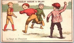 Chromo - CHOCOLAT DEBAUVE & GALLAIS - La Balle Au Chasseur - Chocolate