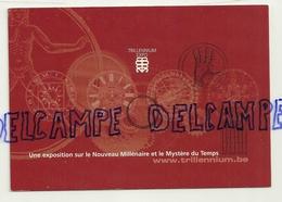 Trillennium. Exposition Sur Le Nouveau Millénaire Et Le Mystère Du Temps. Cadrans,... Ed. Boomerang - Expositions