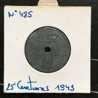 N°485 : 25 Centimes 1943 FR/FL *~SUP* - 1934-1945: Leopold III