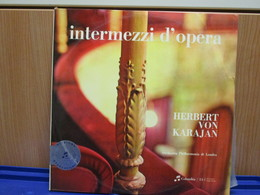 LP022 - INTERMEZZI D'OPERA - HERBERT VON KARAJAN - Opera