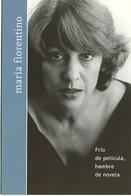 "MARIA FIORENTINO ""FRIO DE PELICULA, HAMBRE DE NOVELA"" EDITORIAL TEA 2000 ARGENTINA POSTAL PUBLICIDAD - LILHU - Schrijvers"