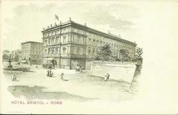 ROME - Hôtel Bristol. - Cafés, Hôtels & Restaurants