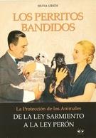 """PERON Y EVITA """"LOS PERRITOS BANDIDOS"""" LEY DE PROTECCION ANIMAL LIBRO DE URICH S 2013 ARGENTINA POSTAL PUBLICIDAD - LILHU - Politieke En Militaire Mannen"""