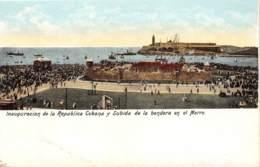 Cuba - Habana H/C - 04 - Inauguracion De La Republica Cubana Y Subida De La Bandera En El Morro - Cuba