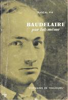 BAUDELAIRE Par Lui-même-Pascal PIA- Le Seuil 1966-BE - Poésie