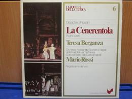 LP045 -I GIOIELLI DELLA LIRICA - LA CENERENTOLA - N. 6 - TERESA BERGANZA - Oper & Operette