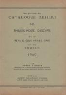 Egypt: Catalogue Zeheri Des Timbre Poste D' Egypte, Etc., 7th. Ed., 1960 - Postzegelcatalogus