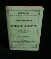 ( Jardinage Horticulture Fleurs )  ALMANACH DU JARDINIER FLEURISTE 1854 - Garden
