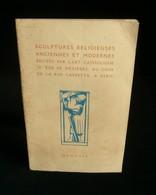 Catalogue SCULPTURES RELIGIEUSES ANCIENNES ET MODERNE L'ART CATHOLIQUE à PARIS 1924 - Religion