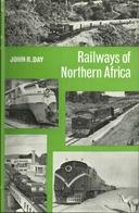 RAILWAYS OF NORTHERN AFRICA - JOHN R. DAY - Lokomotives Locomotives  Railroad - Chemin De Fer
